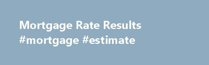 Mortgage Rate Results #mortgage #estimate http://mortgage.nef2.com/mortgage-rate-results-mortgage-estimate/  #suntrust mortgage rates # Glossary Terms apr Annual Percentage Rate. A yearly rate of interest that includes fees and costs paid to acquire the loan. Lenders are required by law to disclose the APR. The rate is calculated in a standard way, taking the average compound interest rate over the term of the loan, so  Read More
