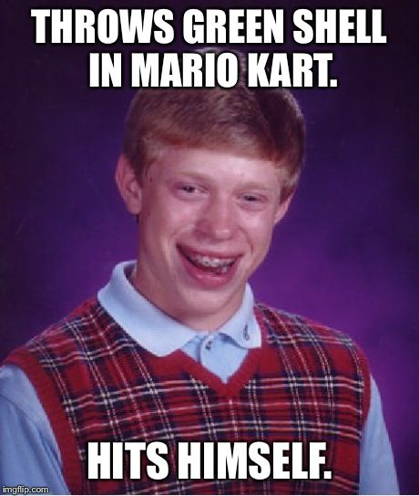 Bad Luck Brian - http://wittybugs.com/bad-luck-brian-12/