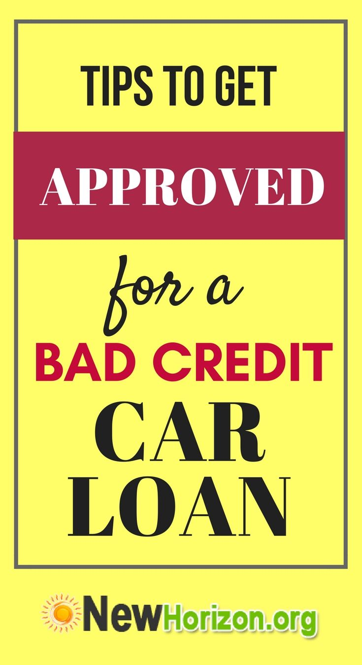 Simple Steps To Get Approved For Bad Credit Car Loan Bad Credit Car Loan Car Loans Bad Credit