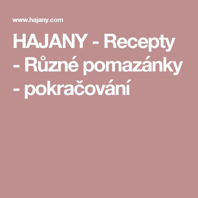 HAJANY - Recepty - Různé pomazánky - pokračování