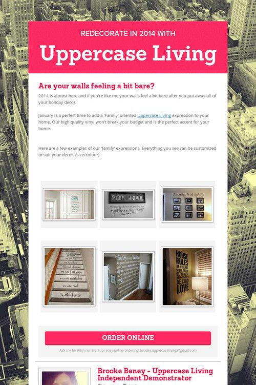 Redecorate in 2014 with Uppercase Living! https://brookebeney.uppercaseliving.net  I'm here to help you find your perfect expression - email me today: brooke.uppercaseliving@gmail.com
