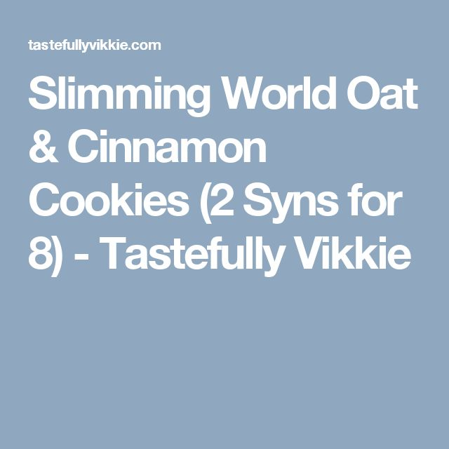 Slimming World Oat & Cinnamon Cookies (2 Syns for 8) - Tastefully Vikkie