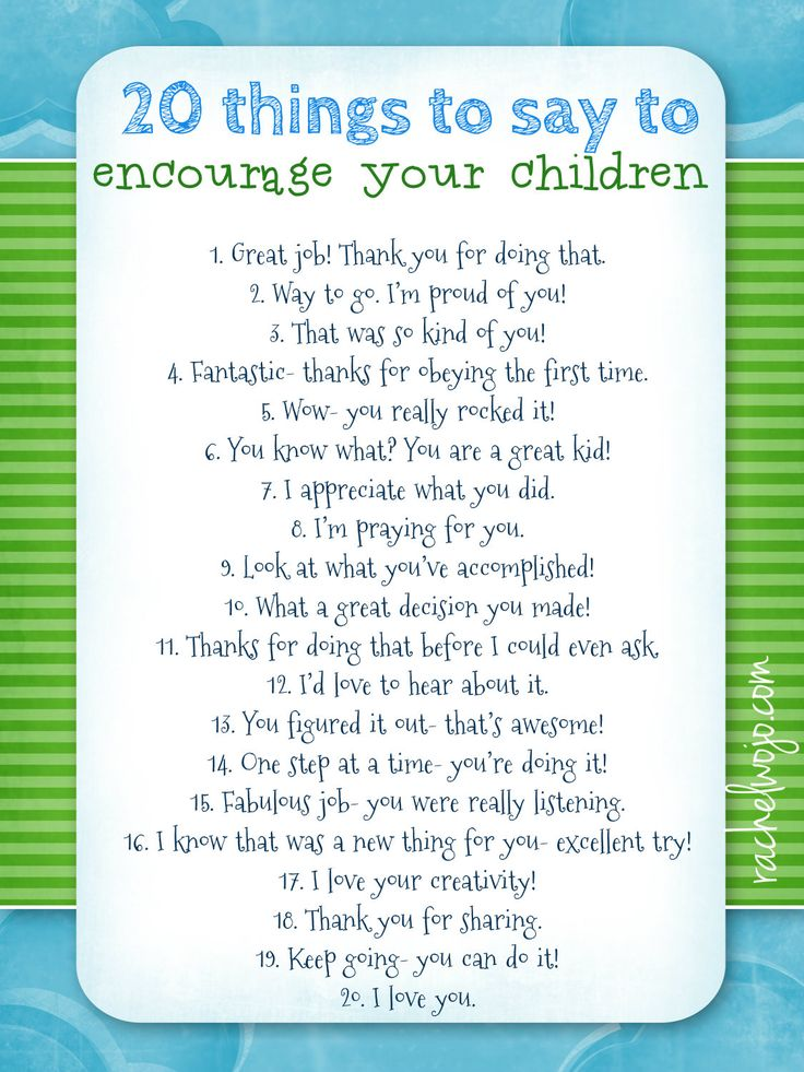 Encourage your children! Just some thing to say when your child does something really good.