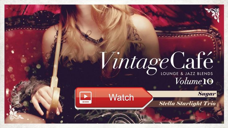 Sugar Maroon s song New Vintage Caf 17 Lounge Jazz Blends  The New Vintage Caf album is finally among us Only in this channel listen now the new album of Vintage Caf Lounge J