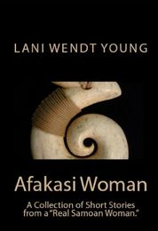 """Afakasi Woman ( A Collection of Short Stories).  A Collection of Twenty-Four Short Stories from a """"Real Samoan Woman.""""   Sometimes funny, often poignant and always honest - this collection of award-winning short fiction is one woman's insight into life as a contemporary Pacific woman who is 'too brown to be white and too white to be brown.'"""