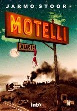 Jorma Stoor: Motelli. Intokustannus 2015 #kirjat #kaunokirjallisuus