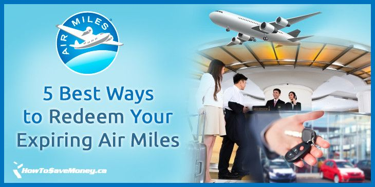 Your Air Miles begin expiring in 2017. Here are the Air Miles rewards you can redeem for the best value.