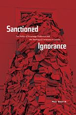 SANCTIONED IGNORANCE has won the Garbielle Roy Prize for literary criticism. Congratulations to author Paul Martin and University of Alberta Press!