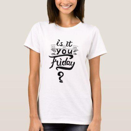 Friday T-Shirt | Zazzle.com – holidays