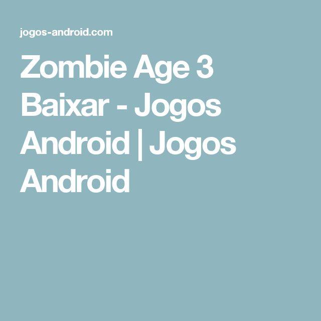 Zombie Age 3 Baixar - Jogos Android   Jogos Android