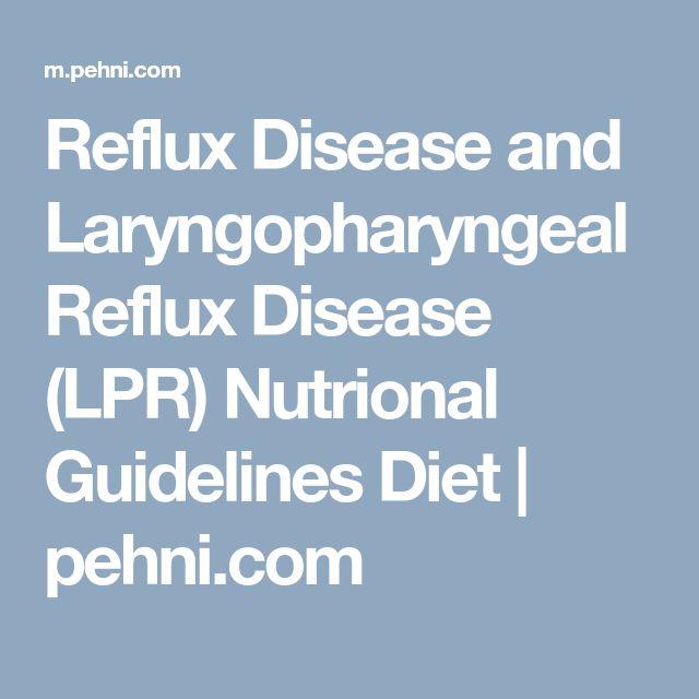 Reflux Disease and Laryngopharyngeal Reflux Disease (LPR) Nutrional Guidelines Diet | pehni.com