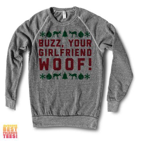 Buzz, Your Girlfriend, Woof! | Crewneck Sweatshirt