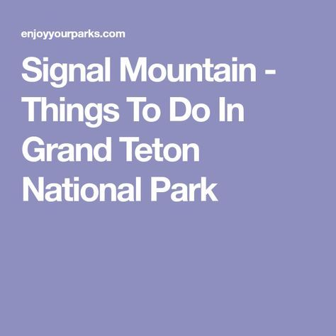 Signal Mountain - Things To Do In Grand Teton National Park