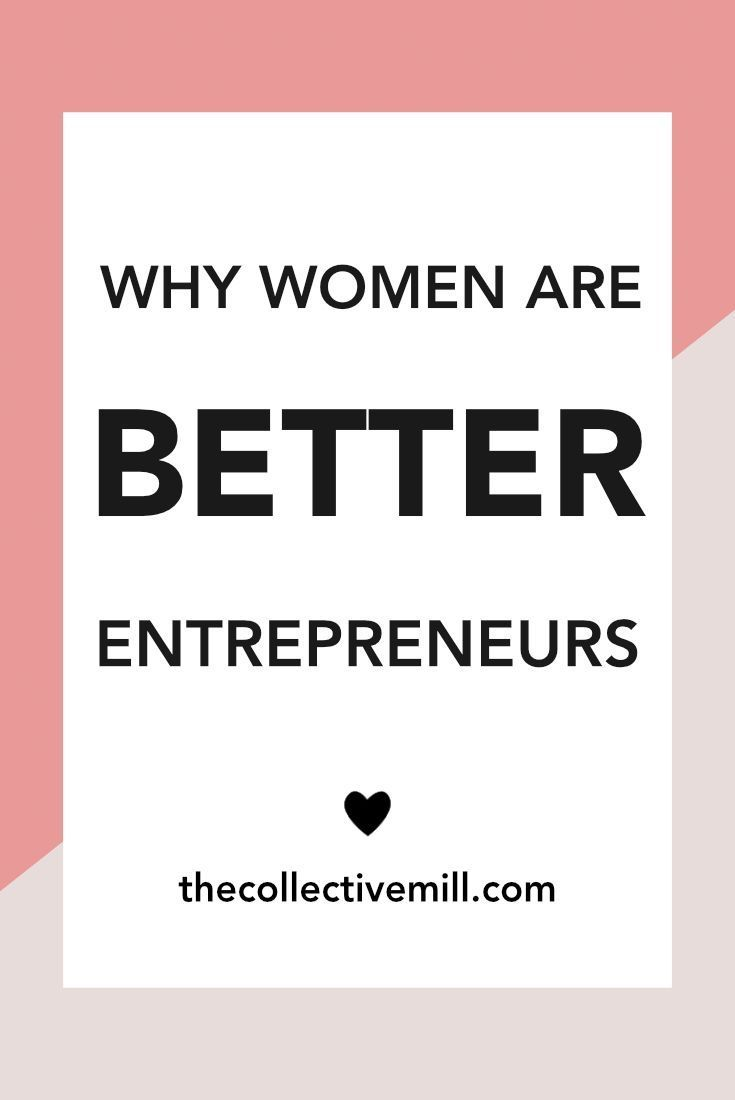 Why Women Are Better Entrepreneurs: Female-owned businesses are on the rise, but looking at the statistics, women are still outnumbered by men by a good mile. From the annual Forbes' list to Fortune 500 entrepreneurs, almost every list out there is dominated by men. It actually made me think, are men really better entrepreneurs? Click on the link to learn more about female-led businesses!! TheCollectiveMill.com