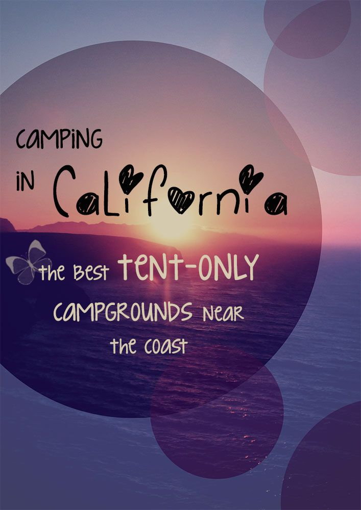 Want to go camping on the California coast, but don't want to be stuck in parking lot full of RVs? Here are the best tent-only campgrounds near the California coast. #camping #california #outdoors