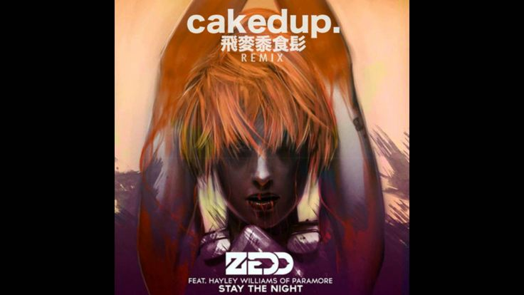 Zedd - Stay The Night (Caked Up Remix)  THE BEST MIX OF THIS SONG