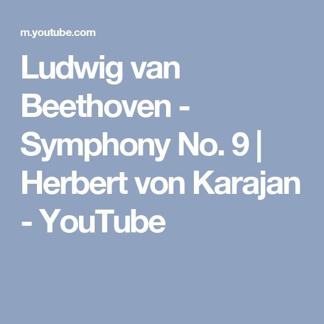 Ludwig van Beethoven - Symphony No. 9   Herbert von Karajan - YouTube
