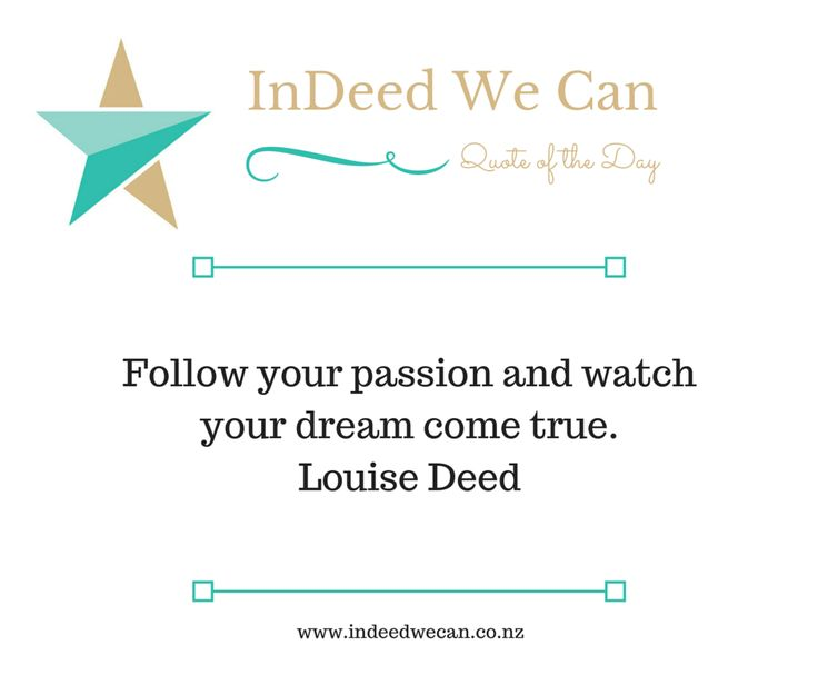 Follow your passion and watch your dream come true