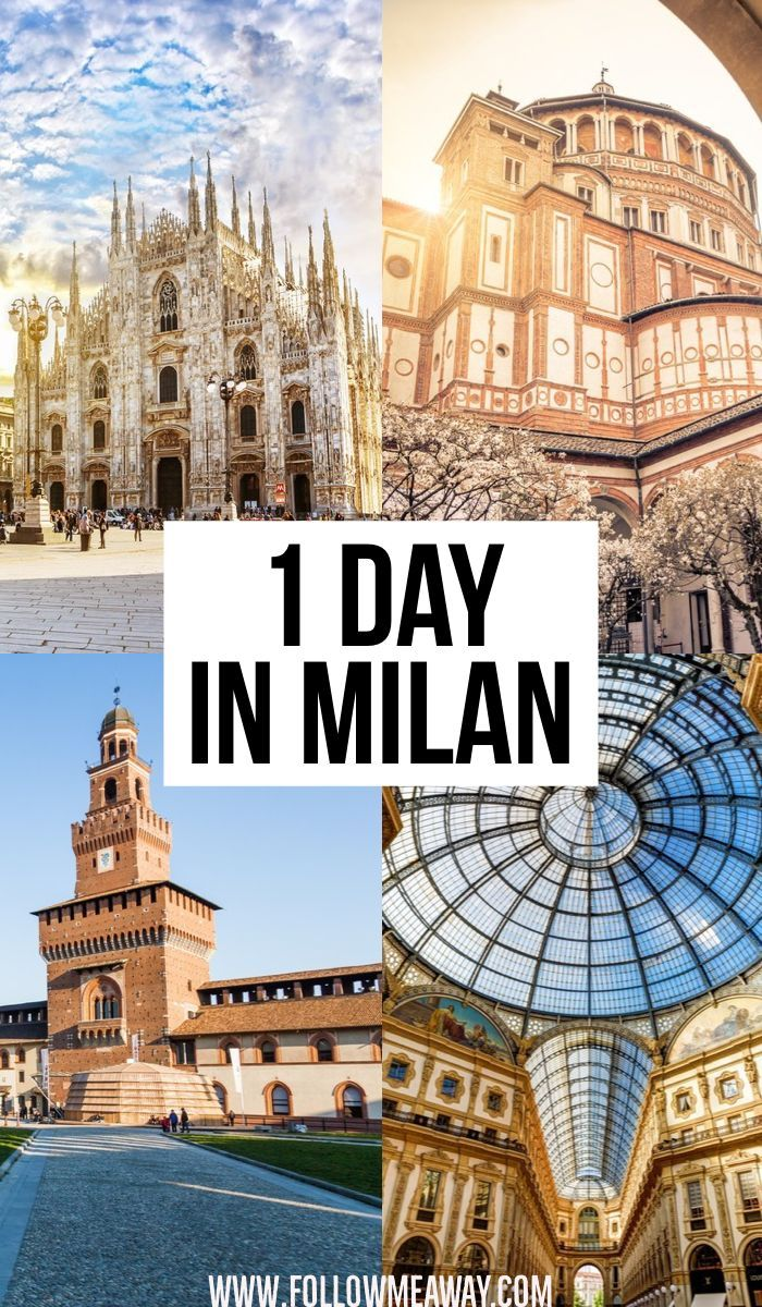 How To Make The Most Of One Day In Milan Milan Travel Cool