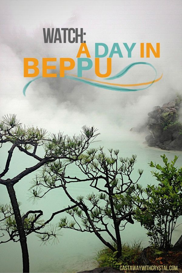 Watch A Day in Beppu Japan - Castaway with Crystal
