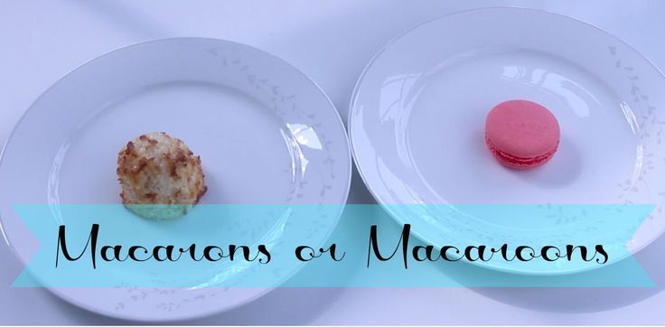 Macarons vs Macaroons! What's the Difference?