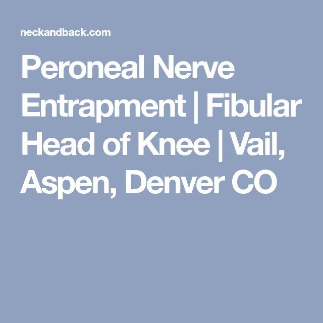 Peroneal Nerve Entrapment | Fibular Head of Knee | Vail, Aspen, Denver CO
