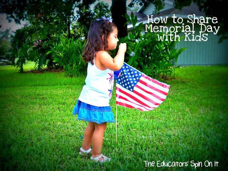 The Educators' Spin On It: How to Share Memorial Day with Kids includes Resources and Activities
