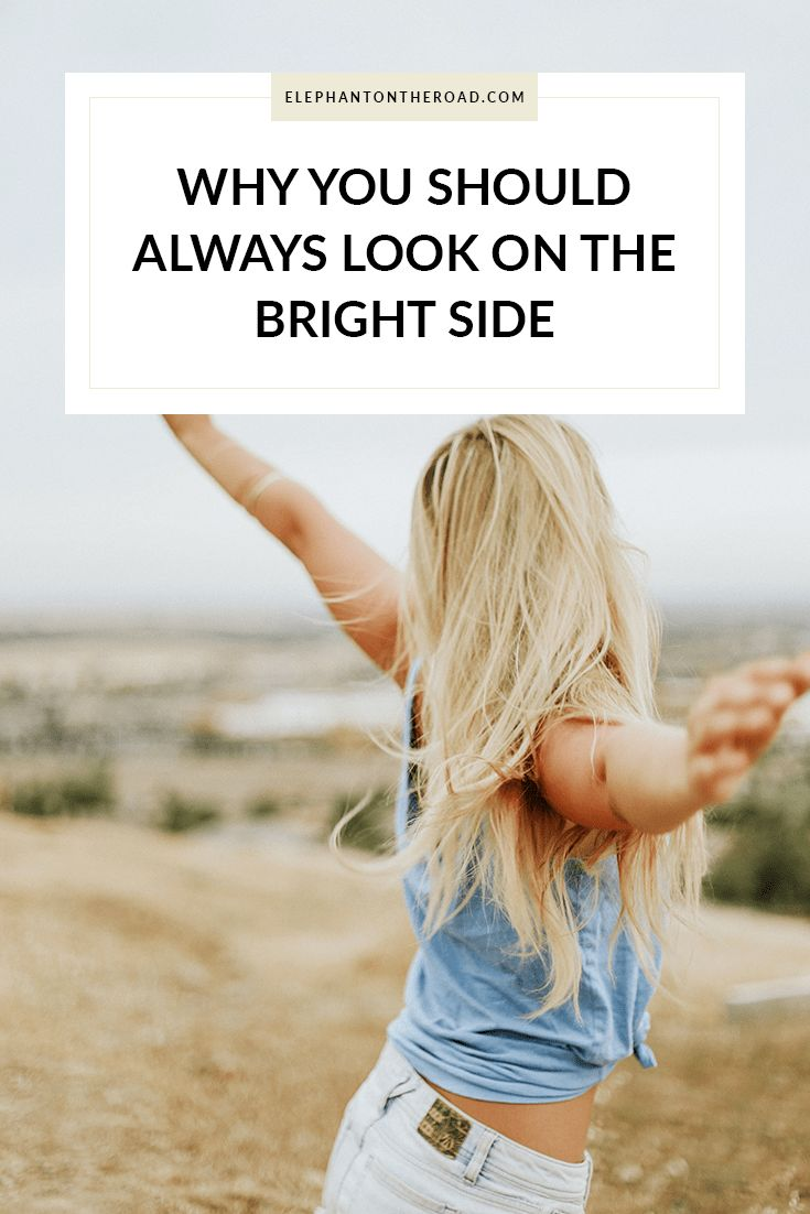 Why You Should Always Look On The Bright Side