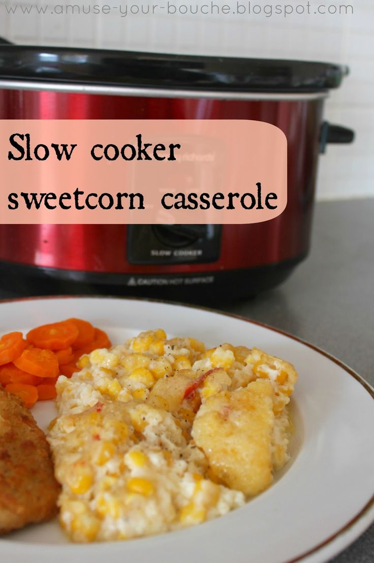 Slow cooker sweetcorn casserole-- I have a favorite corn pudding recipe, but