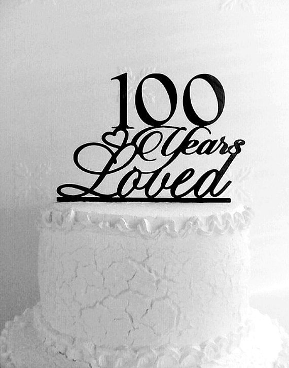 100 Years Loved Birthday Cake Topper от CakeTopperDesign на Etsy