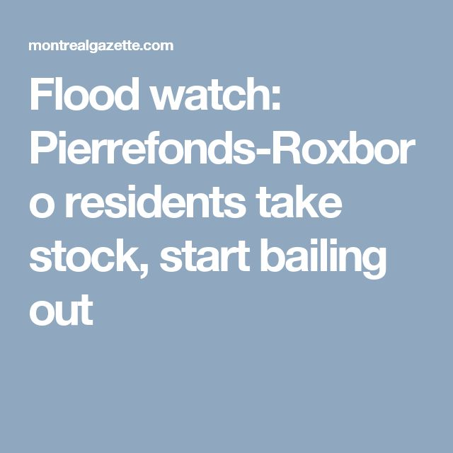 Flood watch: Pierrefonds-Roxboro residents take stock, start bailing out