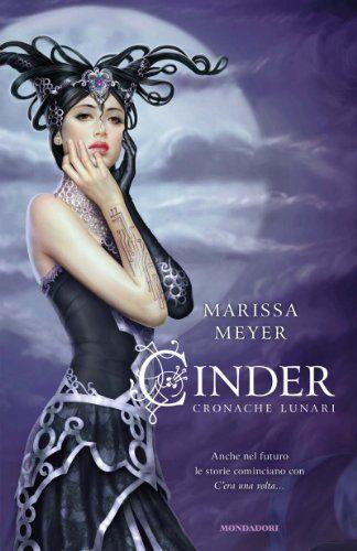 CINDER - CRONACHE LUNARI (Chrysalide) di Marissa Meyer…