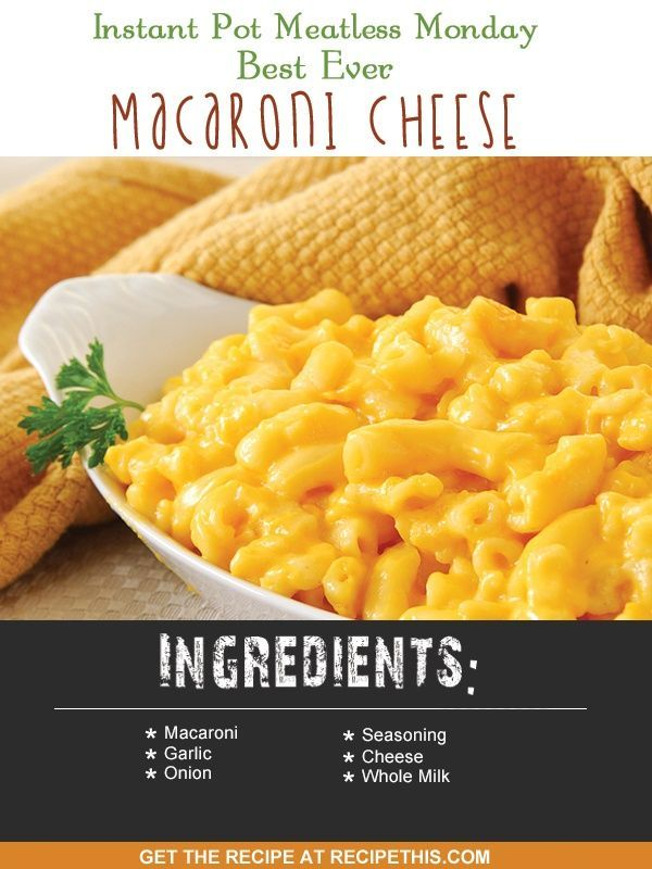 Instant Pot | Instant Pot Meatless Monday Best Ever Macaroni Cheese recipe from RecipeThis.com