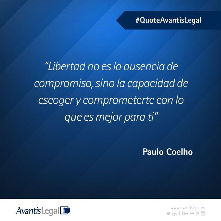 Hoy en #QuoteAvantisLegal reflexionamos sobre la libertad con #PauloCoelho. Encontrarás más Frases Célebres aquí: bit.ly/2jubeep