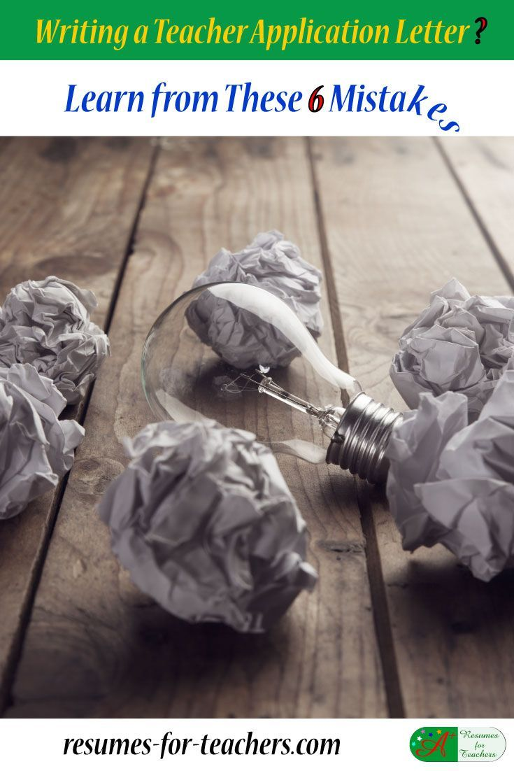 Writing a Teacher Application Letter? Learn from These 6 Mistakes via @https://www.pinterest.com/candacedavies1/