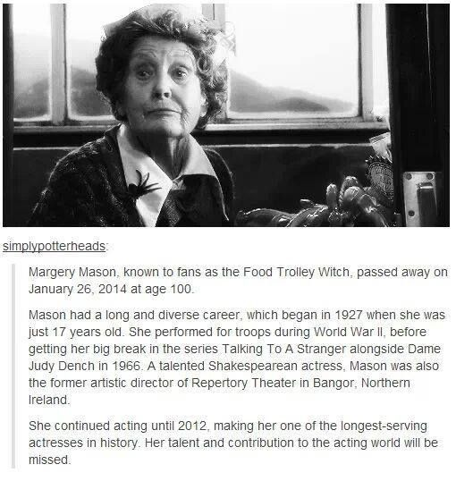 Margery Mason, known to Potterheads as the food trolley witch. Pretty sure she was 104 by my calculations....
