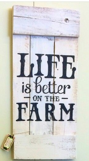 Life is better on the farm pallet sign