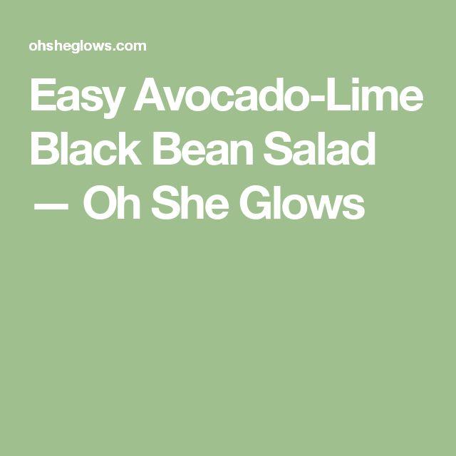 Easy Avocado-Lime Black Bean Salad — Oh She Glows