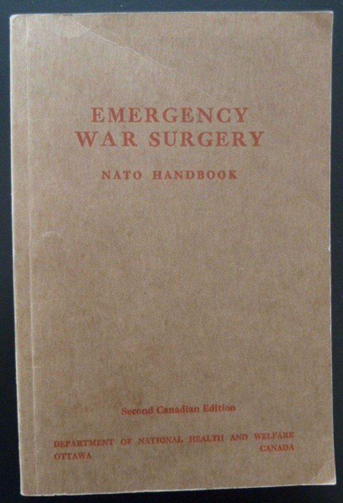 Emergency War Surgery NATO Handbook 1963 Canada Wounds Treatment Illustrated