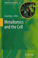 Metallomics and the cell / Lucia Banci. 2013