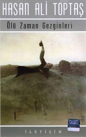 Ölü Zaman Gezginleri,Hasan Ali Toptaş