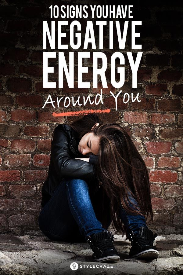 10 Signs You Have Negative Energy Around You (And Ways To