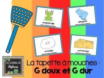 La tapette à mouches : G doux et G dur (Jeu de rapidité pour repérer le son demandé) Pour les élèves de la 1re année