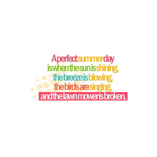 Summer Quotes Summer 2009 Graphics Colorful Summer Quotes Found On Polyvore Summer Quotes Breeze Quotes Quotes