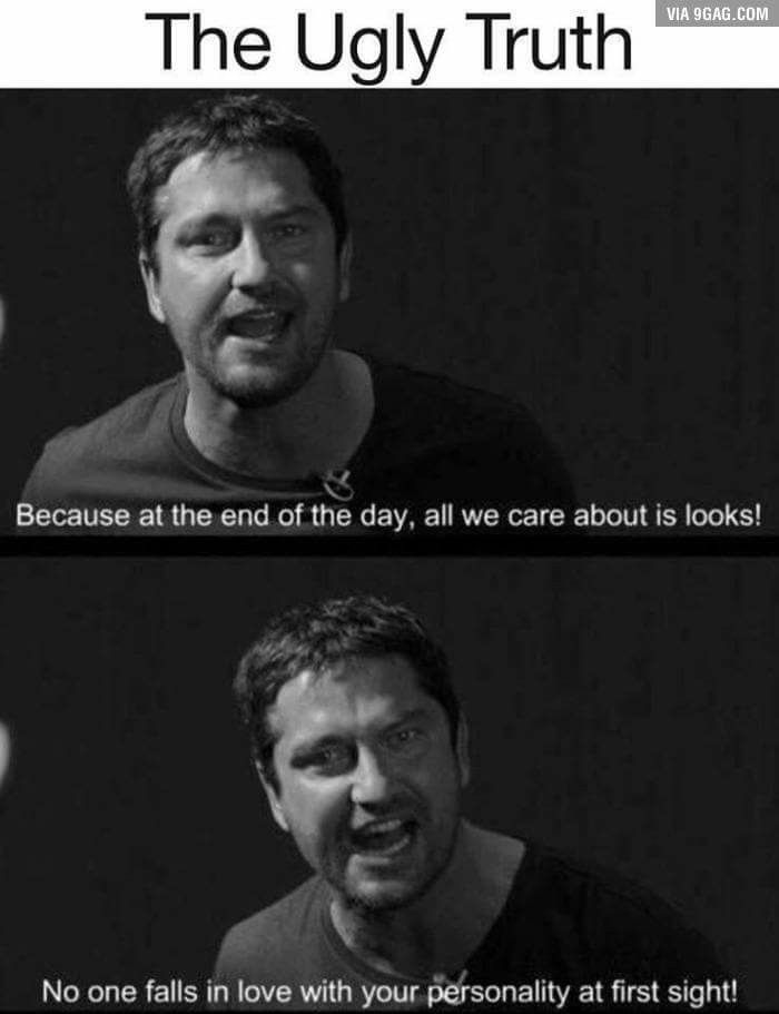 Love this movie and this is sadly true that's why it's the ugly truth