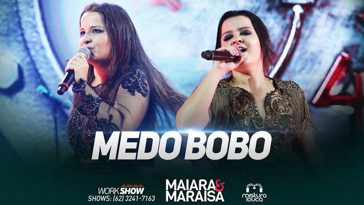 Maiara & Maraisa - Medo Bobo (Ao Vivo em Goiânia) ~~~~~~~~~~~~~~~~~~~ MIX. . . BOM DEMAIS...