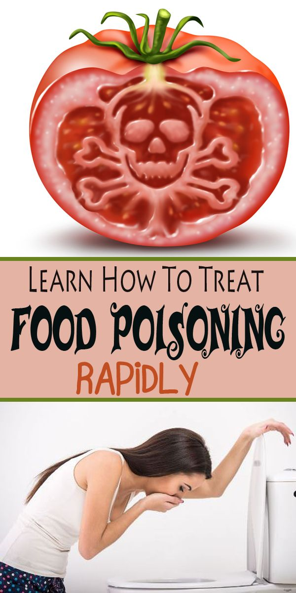 Learn How To Treat Food Poisoning Rapidly