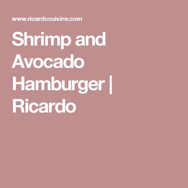 Shrimp and Avocado Hamburger | Ricardo