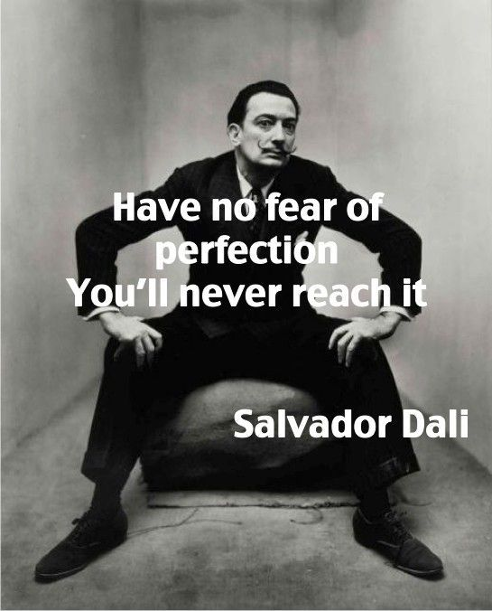 Perfectionism... Gotta ditch it yo! It is a type of fear,and an insecurity... #quotes #inspiration