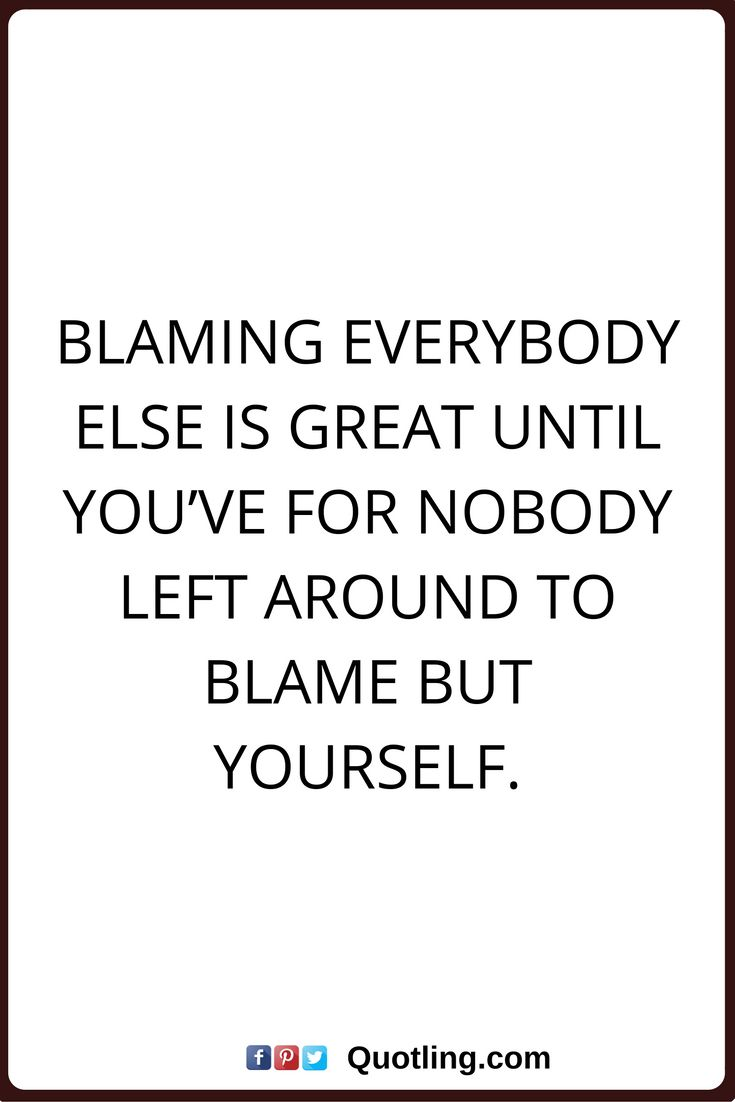 best blaming others quotes consequences quotes 17 best blaming others quotes consequences quotes blaming others and blame quotes